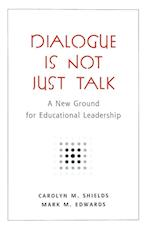 Dialogue Is Not Just Talk (Studies in the Postmodern Theory of Education, nr. 289)
