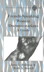 French-Speaking Women Documentarians (Francophone Cultures and Literatures, nr. 47)