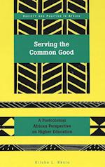 Serving the Common Good (Society and Politics in Africa, nr. 15)