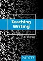 Teaching Writing Primer (Peter Lang Primer, nr. 9)