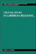 Crucial Issues in Caribbean Religions (Martin Luther King Jr Memorial Studies in Religion Cultur, nr. 10)