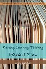 Reading, Learning, Teaching Howard Zinn (Confronting the Text, Confronting the World, nr. 7)