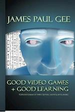 Good Video Games and Good Learning (New Literacies Digital Epistemologies, nr. 27)