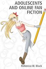 Adolescents and Online Fan Fiction af Rebecca W. Black, Colin Lankshear, Michele Knobel