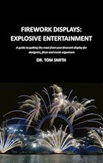 Firework Displays, Explosive Entertainment