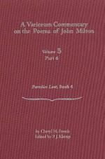 A Variorum Commentary on Poems of John Milton (Variorum Commentary on the Poems of John Milton)