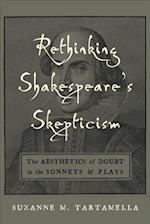 Rethinking Shakespeare's Skepticism (Medieval & Renaissance Literary Studies)