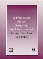 A Framework for the Design and Implementation of Competition Law-Policy