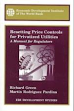 Resetting Price Controls for Privatized Utilities af Richard Green, Martin Rodriguez Pardina