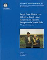 Legal Impediments to Effective Rural Land Relations in Eca Countries (World Bank Technical Papers, nr. 436)