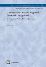 Competition Law and Regional Economic Integration (World Bank Working Papers, nr. 35)