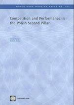 Competition and Performance in the Polish Second Pillar (World Bank Working Papers, nr. 107)
