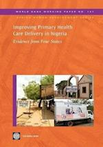 Improving Primary Health Care Delivery in Nigeria (World Bank Working Papers)