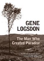 The Man Who Created Paradise af Gene Logsdon