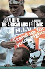 The African AIDS Epidemic af John Iliffe