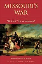 Missouri's War (The Civil War in the Great Interior)