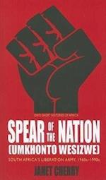 Spear of the Nation Umkhonto Wesizwe (Ohio Short Histories of Africa)