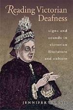 Reading Victorian Deafness (Series in Victorian Studies)