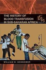 The History of Blood Transfusion in Sub-Saharan Africa (Perspectives on Global Health)