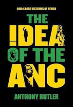 The Idea of the ANC (Ohio Short Histories of Africa)