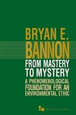 From Mastery to Mystery (SERIES IN CONTINENTAL THOUGHT)