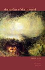 The Surface of the Lit World (Hollis Summers Poetry Prize)