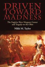 Driven Toward Madness (New Approaches to Midwestern History)