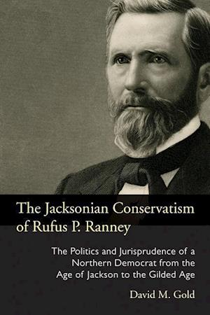 The Jacksonian Conservatism of Rufus P. Ranney