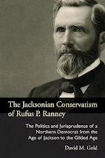 The Jacksonian Conservatism of Rufus P. Ranney (Law, Society, and Politics in the Midwest)