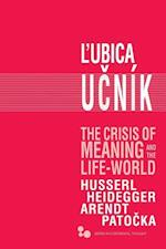 The Crisis of Meaning and the Life-World (Series in Continental Thought (Hardcover))