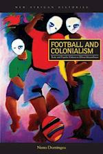 Football and Colonialism (New African Histories)