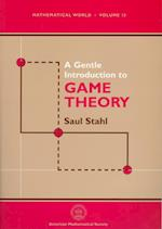 A Gentle Introduction to Game Theory (Mathematical World)