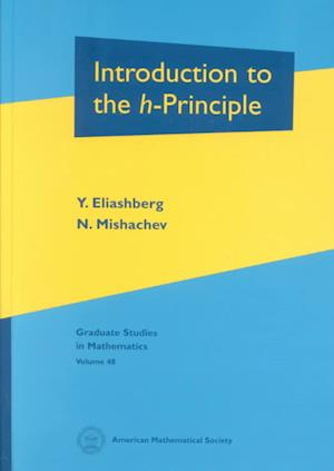 Bog, hardback Introduction to the H-Principle af Y. Eliashberg