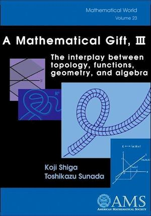 A Mathematical Gift, Volume 3