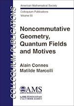 Noncommutative Geometry, Quantum Fields and Motives (Colloquium Publications)