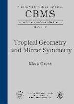 Tropical Geometry and Mirror Symmetry (CBMS Regional Conference Series in Mathematics)