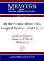 On the Steady Motion of a Coupled System Solid-Liquid (Memoirs of the American Mathematical Society)