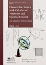 Classical Mechanics with Calculus of Variations and Optimal Control (STUDENT MATHEMATICAL LIBRARY, nr. 69)