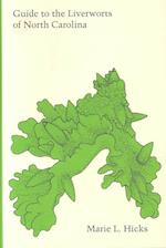 Guide to Liverworts of North Carolina af Marie L. Hicks, Marie L. Hicks, Hicks