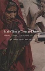 In the Time of Trees and Sorrows af Ann Grodzins Gold