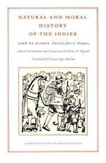 Natural and Moral History of the Indies af Jose De Acosta
