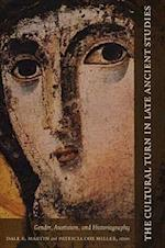 The Cultural Turn in Late Ancient Studies
