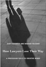 How Lawyers Lose Their Way af Jean Stefancic