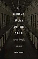 The Criminals of Lima and Their Worlds af Carlos Aguirre, Carlos Aguirre