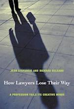 How Lawyers Lose Their Way af Richard Delgado