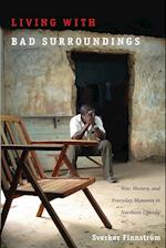 Living with Bad Surroundings (The Cultures and Practice of Violence)