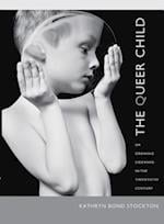 The Queer Child, or Growing Sideways in the Twentieth Century