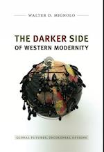 The Darker Side of Western Modernity (Latin America Otherwise)