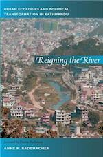 Reigning the River (New Ecologies for the Twenty-First Century)