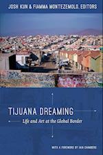Tijuana Dreaming af Josh Kun